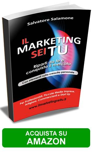 Libro Il Marketing sei Tu